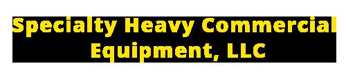 Specialty Heavy Commercial Equipment, LLC.