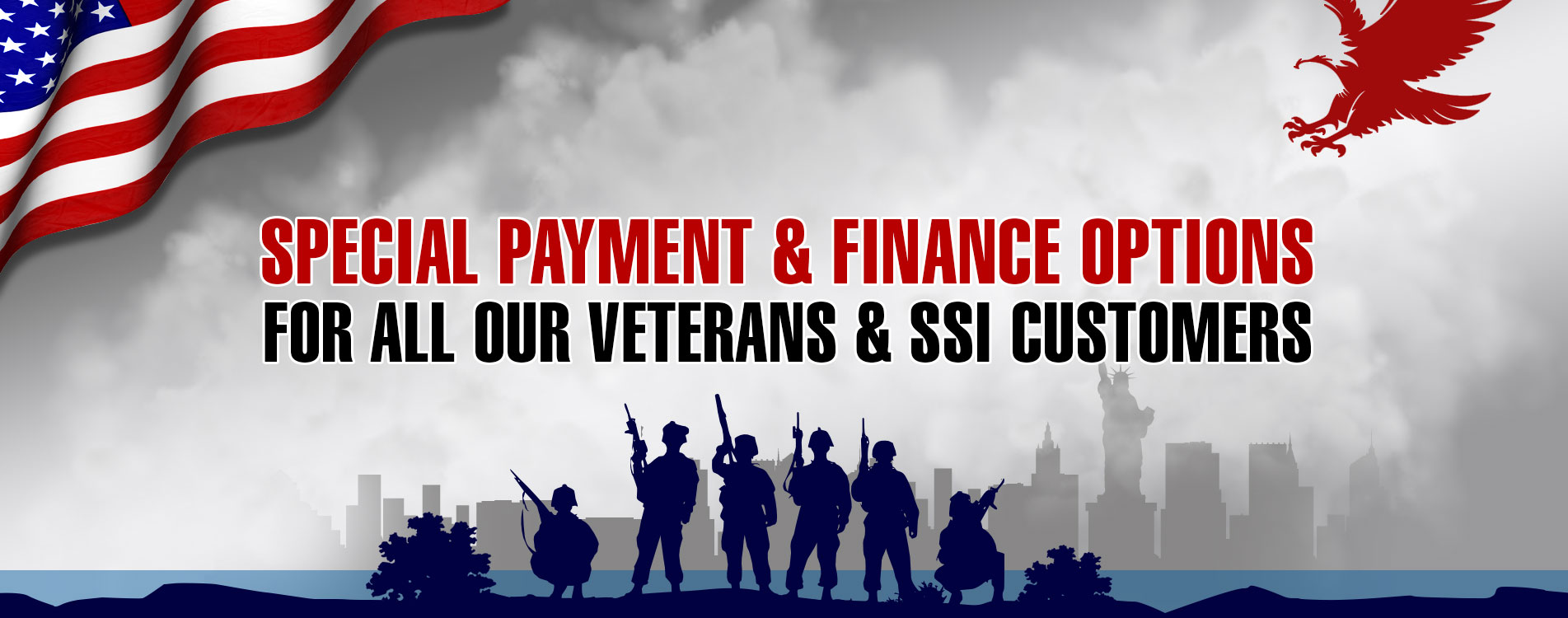 Special Payment and finance options for all Veterans and ssi customers