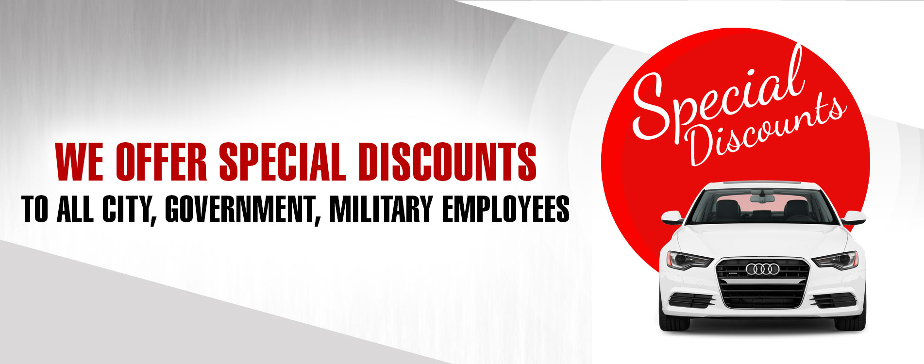 Special discounts to all city, government, military Employees