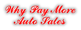 Why Pay More Auto Sales | Arkansas | Used Cars