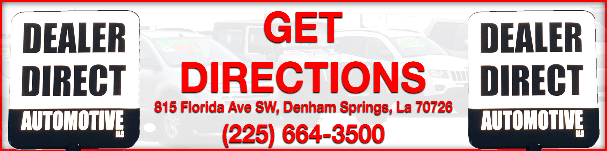 Get Directions and Maps to Dealer Direct Automotive in Denham Springs